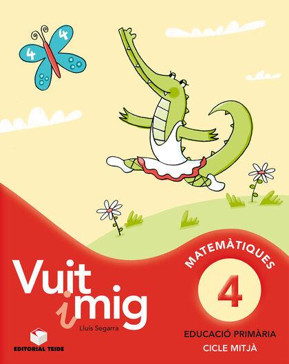 MATEMÀTICA VUIT I MIG 04 3r PRIMÀRIA Teide Text 9788430779659