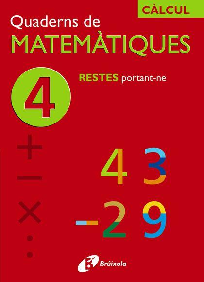 MATEMÀTIQUES 04 RESTES PORTANT PRIMÀRIA Bruño Quaderns 9788483043837