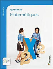 Mates-quadern 13/Saber Fer PRIMÀRIA 5 Grup Promotor Text 9788491302759