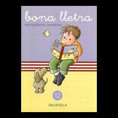 BONA LLETRA 12 ESCRIPTURA CURSIVA Salvatella 9788472105096