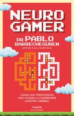 Neurogamer: Como los videojuegos nos ayudan a comprender nuestro cerebro