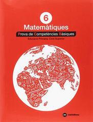 MATEMÀTIQUES 6 PROVES COMPETÈNCIES BÀSIQUES Castellnou 9788417406332