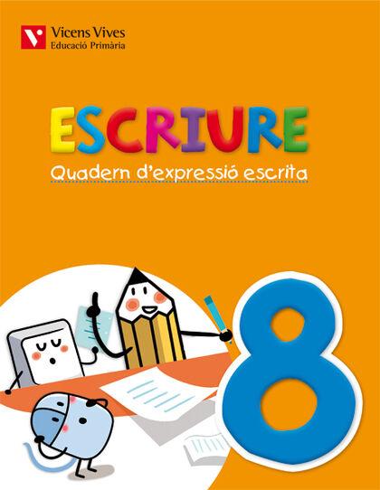 ESCRIURE 08 EXPRESSIÓ ESCRITA 4t PRIMÀRIA Vicens Vives Balears 9788468219943