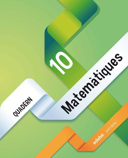 MATEMÀTIQUES QUADERN 10 4t PRIMÀRIA Edebé 9788468320380