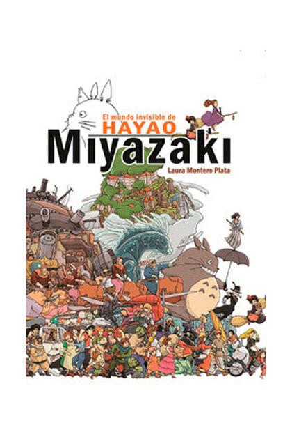 Mundo invisible de Hayao Miyazaki, El - Abacus Online