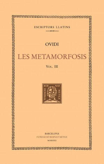 Les metamorfosis, vol. III i últim: llib
