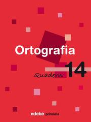 ORTOGRAFIA CATALANA QUADERN 14 5e PRIMÀRIA Edebé 9788423693962