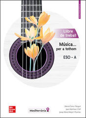 MÚSICA... PER A TOTHOM - ESO A - LLIBRE DE TREBALL. McGraw-Hill Text 9788448615833
