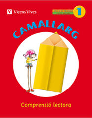 CAMALLARG 01 COMPRENSIÓ LECTORA 1r PRIMÀRIA Vicens Vives 9788468200637