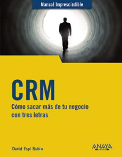 CRM. Cómo sacar más de tu negocio con tres letras