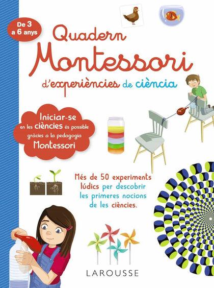 QUADERN MONTESSORI DE EXPERIÈNCIES DE CIÈNCIA Larousse 9788418100321
