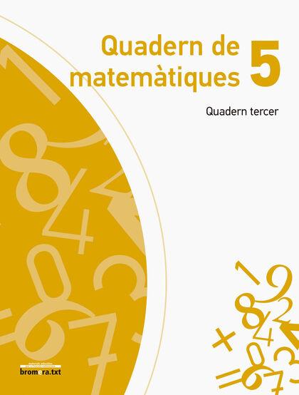 MATEMÀ-QUADERN 3 EXPLORA 5é PRIMÀRIA Bromera 9788490262382