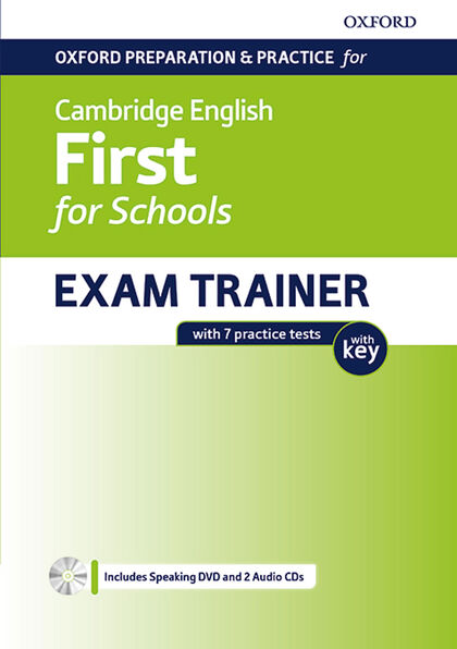OXFORD PREPARATION <(>&<)> PRACTICE FOR CAMBRIDGE ENGLISH: FIRST FORSCHOOLSEXAM TRAINER STUDENT S BOOK PACK WITH KEY Oxford 9780194115209