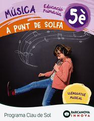MÚSICA A PUNT DE SOLFA 5È PRIMÀRIA Barcanova Text 9788448944766
