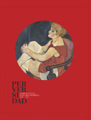 Perversidad. Mujeres fatales en el arte moderno moderno 1880-1950