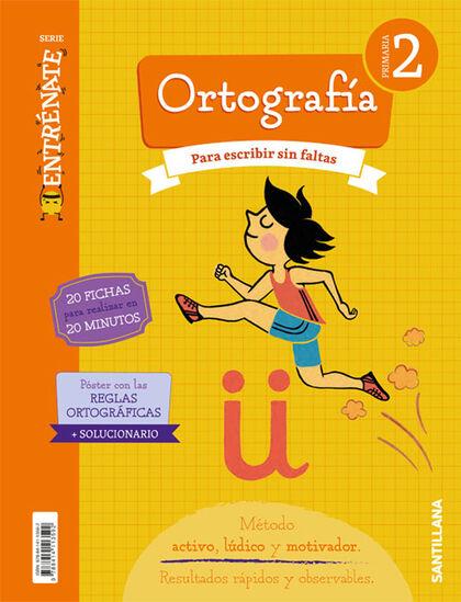 Ortografía/Entrénate PRIMÀRIA 2 Santillana Text 9788414113592