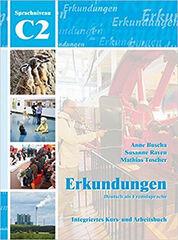ERKUNDUNGEN - DEUTSCH ALS FREMDSPRACHE (C2 INTEGRIERTES KURS- UND ARBEITSBUCH, M. AUDIO-CD) G&D Volgnandt 9783941323223