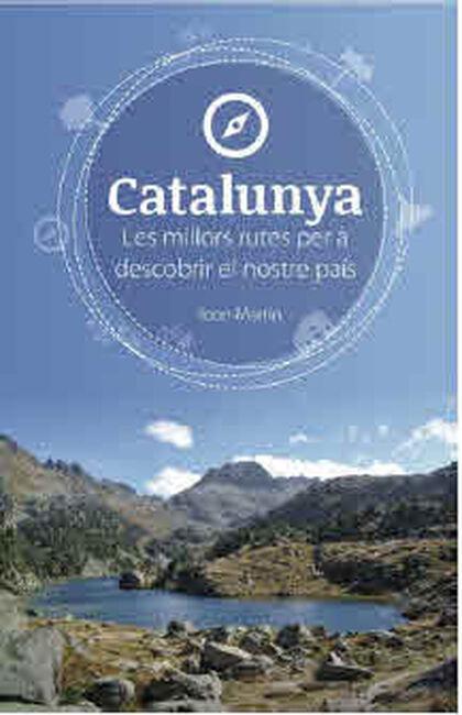 Catalunya. Les millors rutes per a...