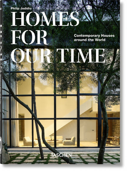Homes For Our Time. Contemporary Houses around the World - 40th Annivers