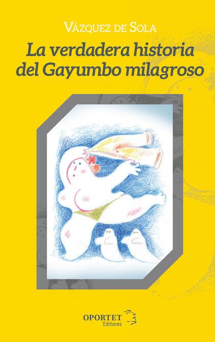 La verdadera historia del Gayumbo milagroso