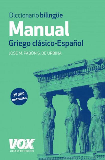 DICCIONARI BILINGÜE MANUAL GRIEGO CLÁSICO Vox 9788499741482