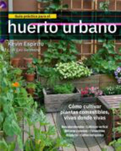 Guía práctica para el huerto urbano