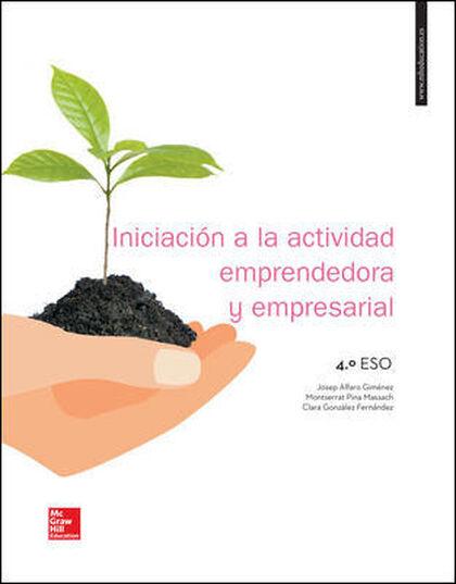 INICIACIÓN A LA ACTIVIDAD EMPRENDEDORA Y EMPRESARIAL 4º ESO McGraw-Hill Text 9788448612429