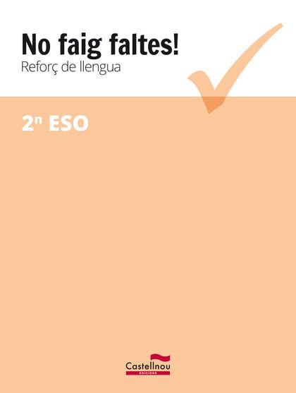 NO FAIG FALTES REFORÇ 2n ESO Castellnou 9788416790371
