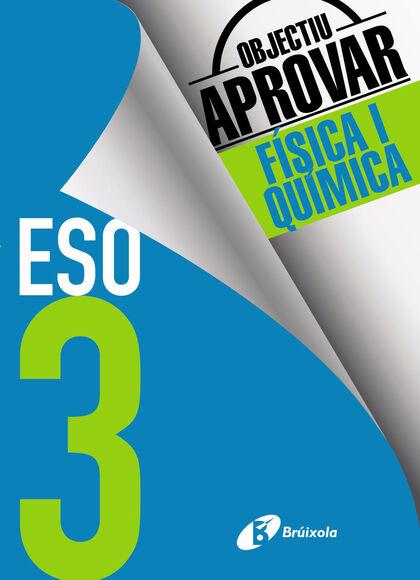 OBJECTIU APROVAR FÍSICA QUÍMICA 3r ESO Bruño Quaderns 9788499062204