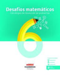 CUAD DESAFIOS MATEMATICOS 6 (CAS) Edebé 9788468336435
