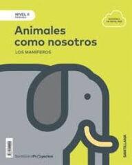 NIVEL II ANIMALES COMO NOSOTROS ED18 Santillana Text 9788414112205