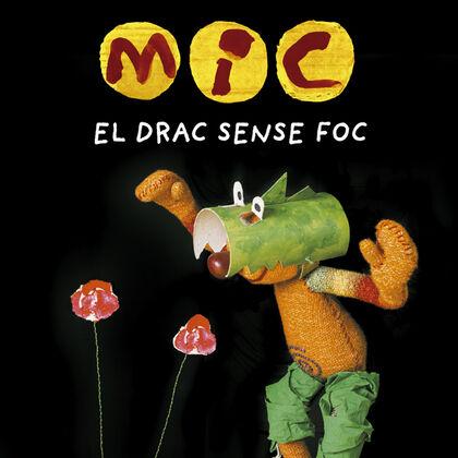MIC. El Drac Sense Foc