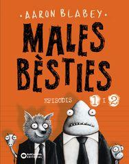 Males Bèsties. Episodis 1 I 2