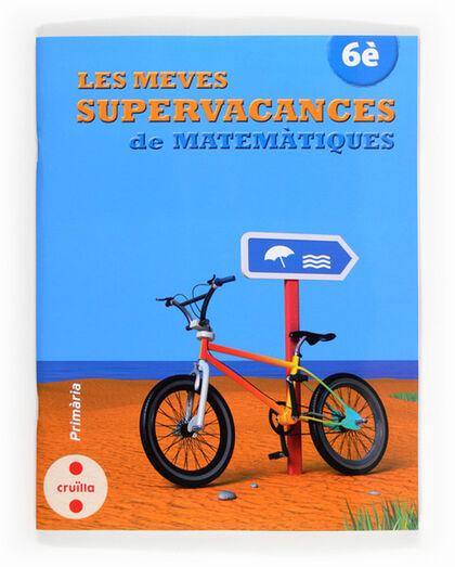 LES MEVES SUPERVACANCES MATEMÀTIQUES 6È Cruïlla 9788466132558