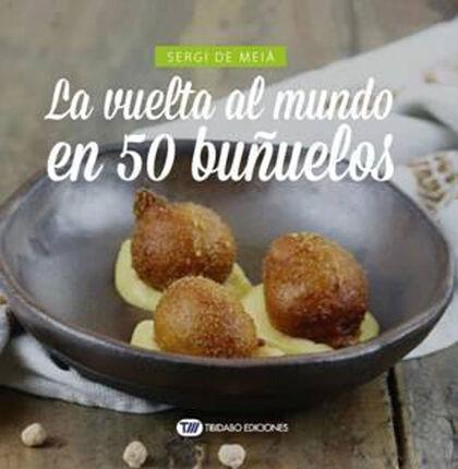 La vuelta al mundo en 50 buñuelos