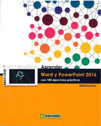 Aprender Word y Powerpoint 2016 con 100 ejercicios prácticos