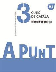 A PUNT. CURS DE CATALÀ. LLIBRE DE L'ALUMNE - EXERCICIS 3 Abadia de Montserrat 9788491910121