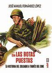 Con Las Botas Puestas: La Historia Del Soldado A Través Del Cine
