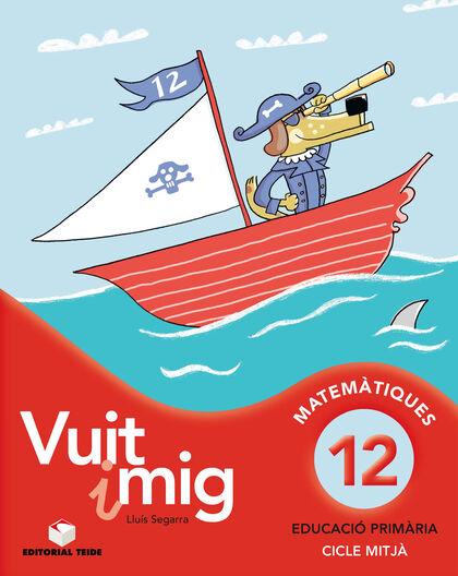 MATEMÀTICA VUIT I MIG 12 4t PRIMÀRIA Teide Text 9788430779734