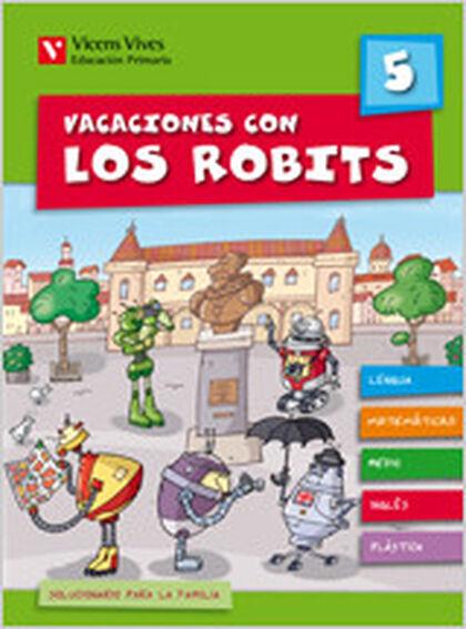 VACACIONES CON LOS ROBITS 5º PRIMARIA Vicens Vives- 9788431697563