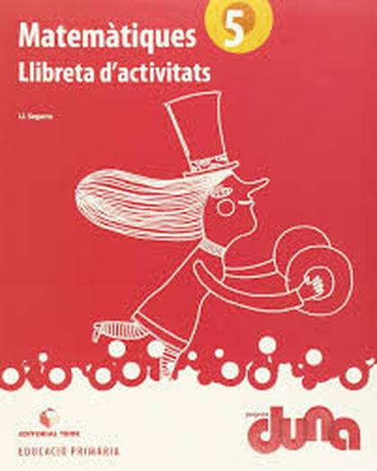 MATEMÁTIQUES LLIBRETA DUNA 5e PRIMÀRIA Teide Text 9788430717484