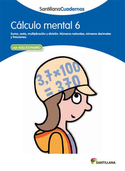CÁLCULO MENTAL 06 PRIMARIA Santillana Quaderns 9788468012421
