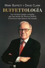 Buffettología: Las técnicas jamás contadas que han hecho de Warren Buffett el inversor más famoso del mundo.