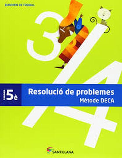 PROBLEMES DECA 5e PRIMÀRIA Grup Promotor Text 9788490471036