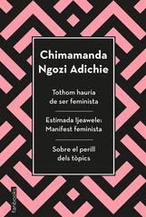 Tothom hauria de ser feminista: Estimada Ijeawele i Sobre el perill dels tòpics