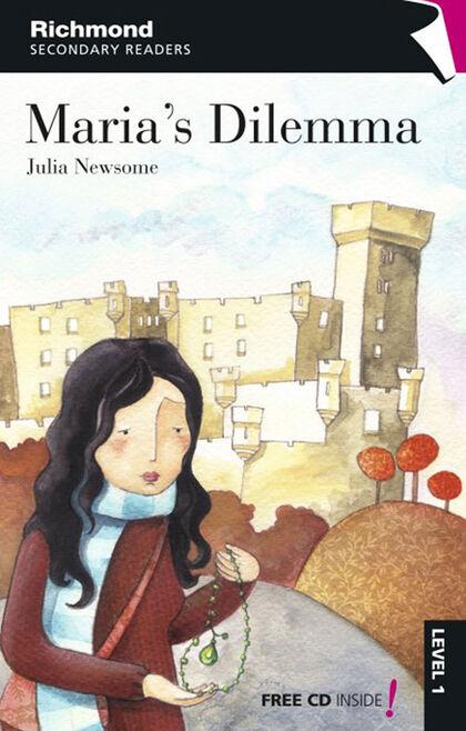 MARIA'S DILEMA 1º ESO SECONDARY READERS 1 Richmond 9788466811125