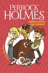 Perrinfluencer por sorpresa (Serie Perrock Holmes 15)