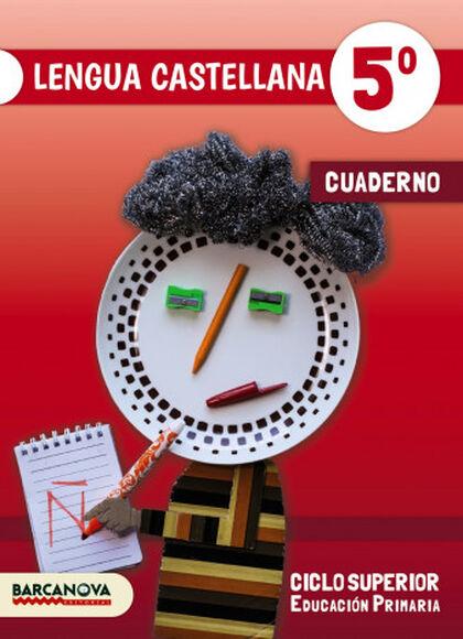 Castellano-cuaderno/17 PRIMÀRIA 5 Barcanova Text 9788448941680